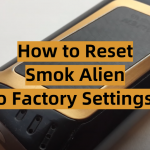 How to Reset Smok Alien to Factory Settings